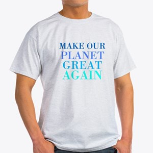 Make Our Planet Great Again Light T-Shirt