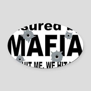 Italian INSURED BY MAFIA(BLK) Oval Car Magnet