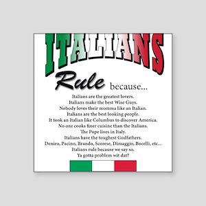 "Italians rule T-Shirt Square Sticker 3"" x 3"""
