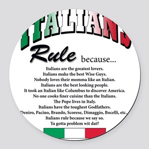 Italians rule T-Shirt Round Car Magnet