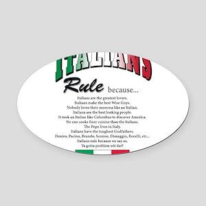 Italians rule T-Shirt Oval Car Magnet