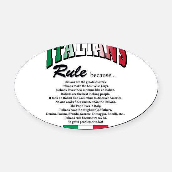 Italians rule T-Shirt.png Oval Car Magnet