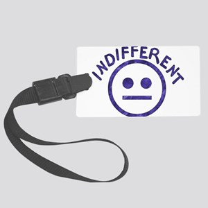 indifferent01 Large Luggage Tag
