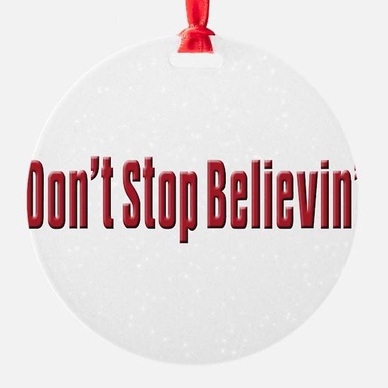 Dont stop believen(blk)T-Shirt.png Ornament