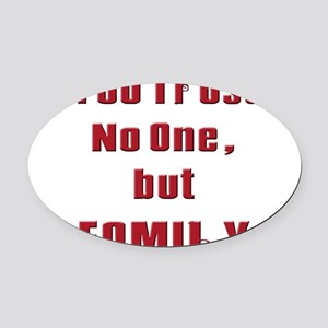 Trust no one but family(white) Oval Car Magnet