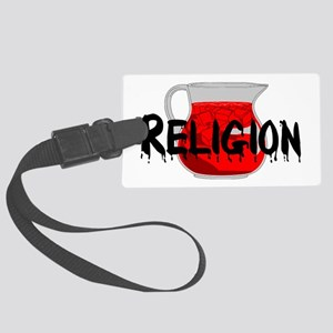 Religion Brainwashing Drink Large Luggage Tag