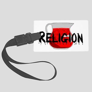 Religion Brainwashing Drink Large Luggage Tag