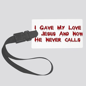 Jesus Doesn't Love Me Large Luggage Tag