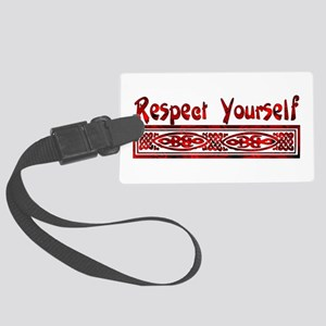 Respect Yourself Large Luggage Tag