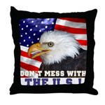 Don't Mess with the US! Throw Pillow