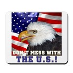Don't Mess with the US! Mousepad