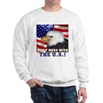 Don't Mess with the US! Sweatshirt