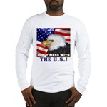 Don't Mess with the US! Long Sleeve T-Shirt