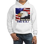 Don't Mess with the US! Hooded Sweatshirt