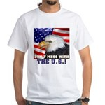 Don't Mess with the US! White T-Shirt