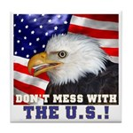 Don't Mess with the US! Tile Coaster
