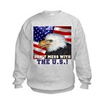Don't Mess with the US! Kids Sweatshirt