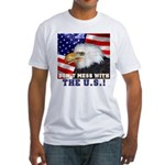 Don't Mess with the US! Fitted T-Shirt