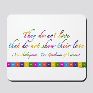 """""""They do not love..."""" quote Mousepad"""