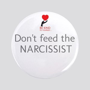 Dont Feed The Narcissist Button
