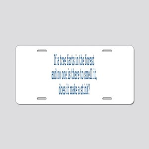 If a Tree Farts in Forest Aluminum License Plate