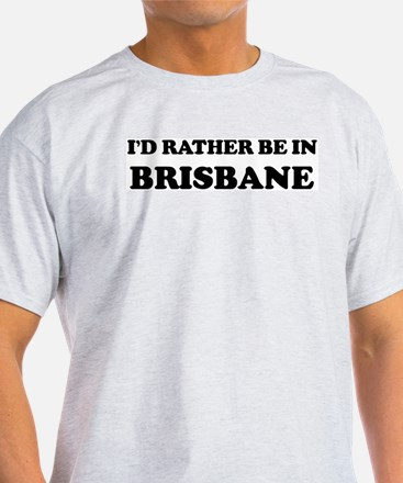 Rather be in Brisbane Ash Grey T-Shirt