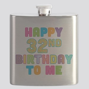 Happy 32nd Birthday To Me Flask