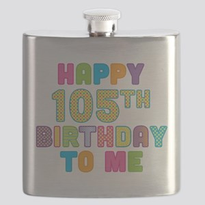 Happy 105th Birthday To Me Flask