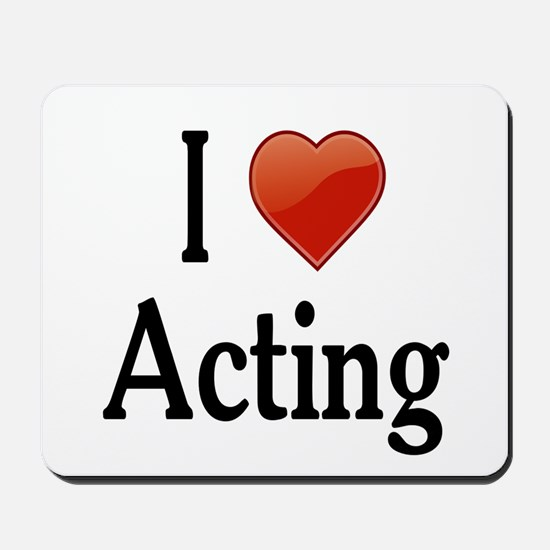 I Love Acting Mousepad