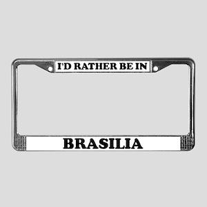 Rather be in Brasilia License Plate Frame