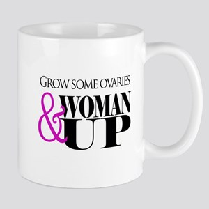Grow Some Ovaries... Mug