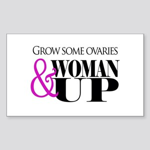 Grow Some Ovaries... Sticker (Rectangle)