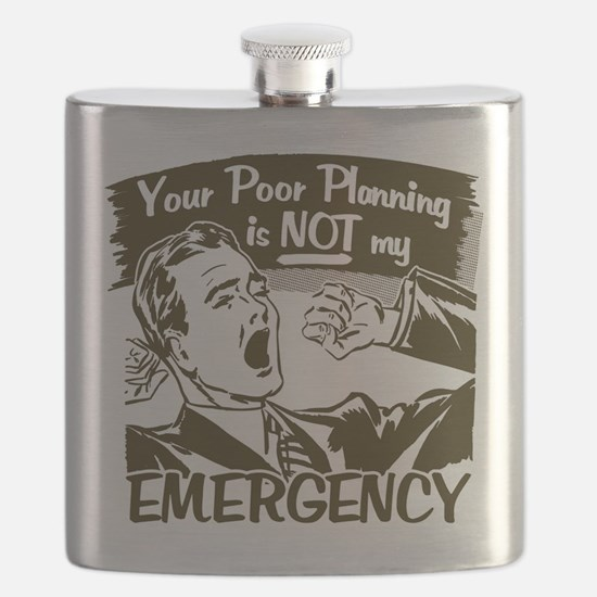 Your Poor Planning Flask