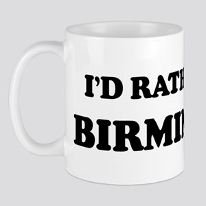 Rather be in Birmingham Mug