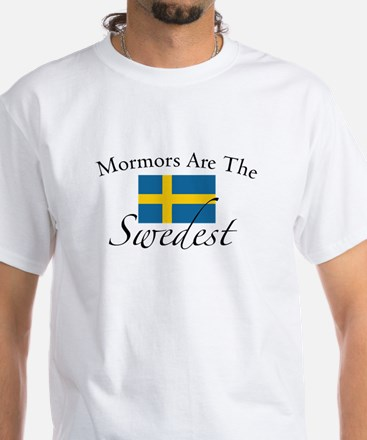 Mormors are the Swedest White T-Shirt