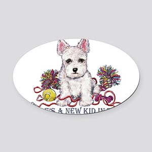 New kid in town 12x12 Oval Car Magnet