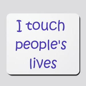 Touch Lives Mousepad