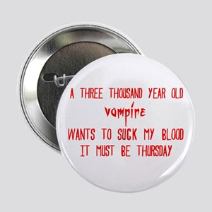 """must be thursday 2.25"""" Button"""
