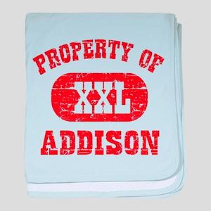 Property Of Addison baby blanket