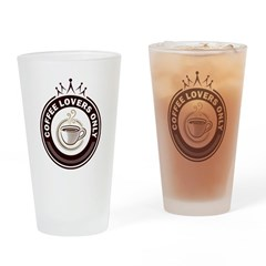 CoffeeLoversOnly Drinking Glass