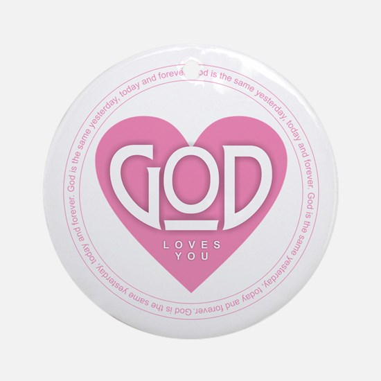 God is the Same Round Ornament