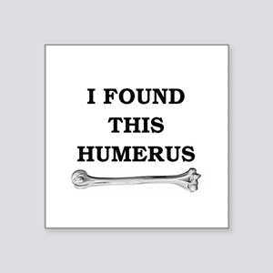 "humerus-shirtwhite Square Sticker 3"" x 3"""