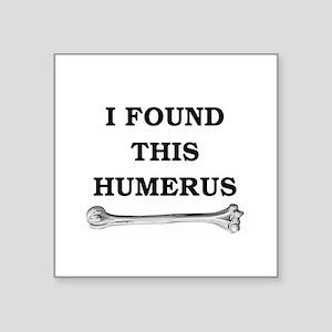 "humerus-shirtwhite.png Square Sticker 3"" x 3"""
