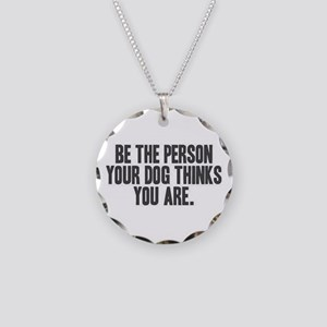 Be The Person Necklace Circle Charm