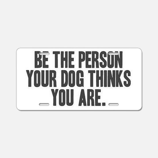 Be The Person Aluminum License Plate