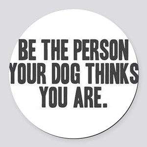 Be the Person Round Car Magnet