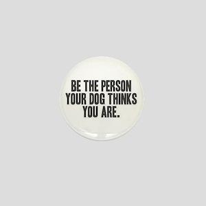 Be The Person Mini Button