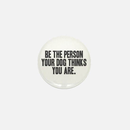 Be The Person Mini Button