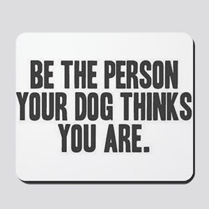 Be the Person Mousepad