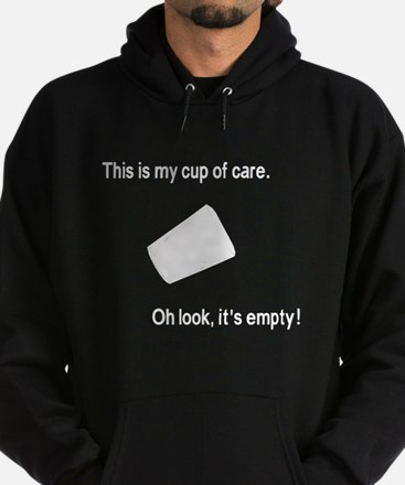 This is my cup of care, oh look its empty Hoody